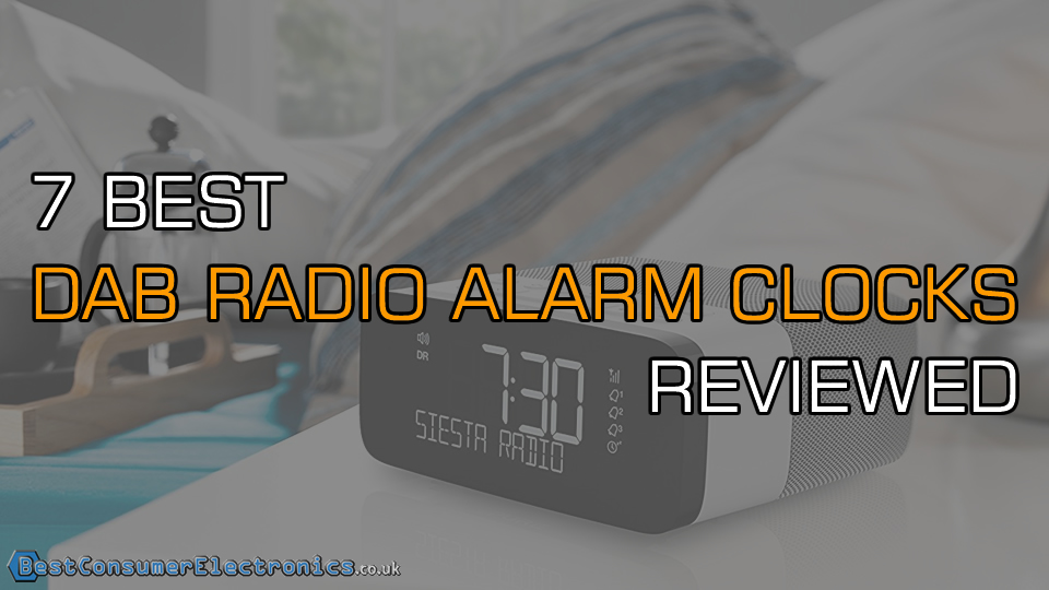 Top 7 Best DAB Radio Alarm Clocks Reviewed