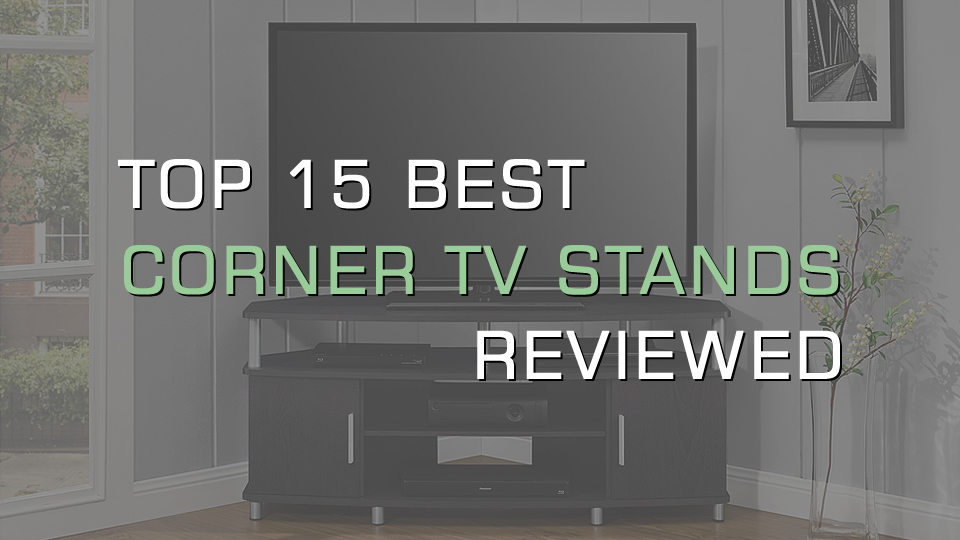 Top 15 Best Corner TV Stands